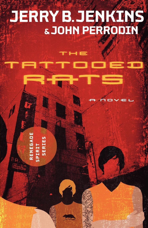 Jerry B. Jenkins, John Perrodin The Tattooed Rats