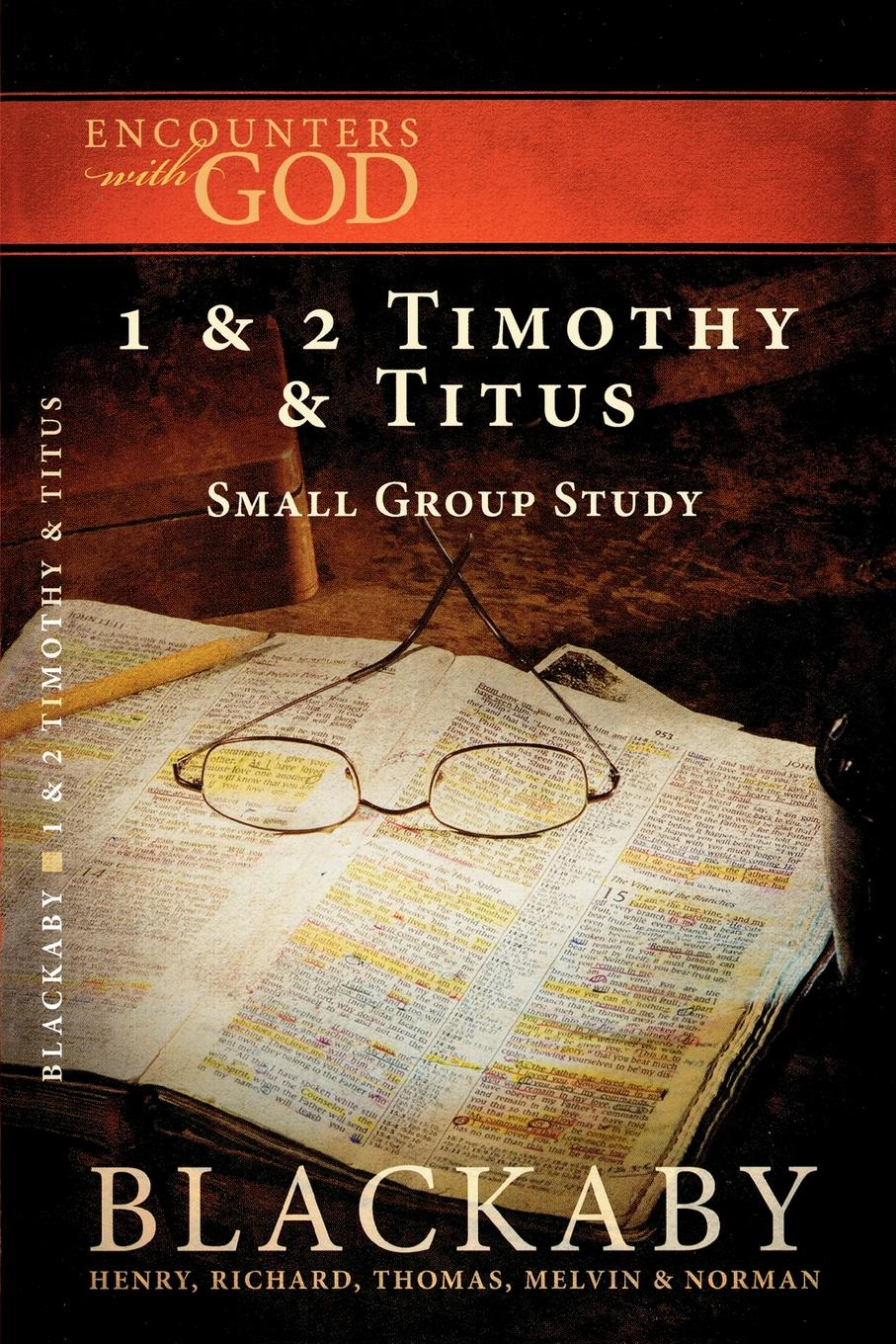 Henry Blackaby, Richard Thomas Blackaby Encounters with God. 1 & 2 Timothy Titus