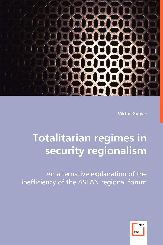 цены Viktor Gulyás Totalitary regimes in security regionalism
