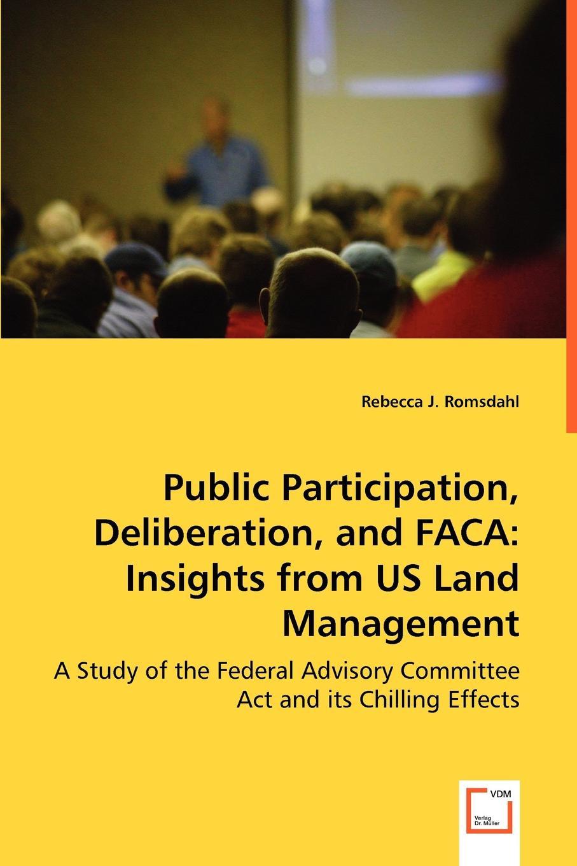 купить Rebecca J. Romsdahl Public Participation, Deliberation, and FACA. Insights from US Land Management онлайн