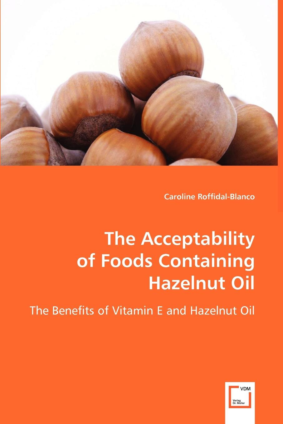 Caroline Roffidal-Blanco The Acceptability of Foods Containing Hazelnut Oil