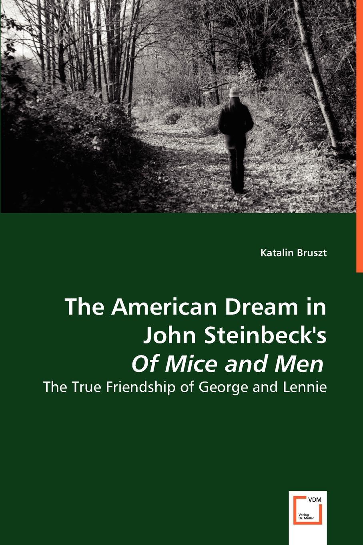 Katalin Bruszt The American Dream in John Steinbeck's Of Mice and Men david katalin chagall