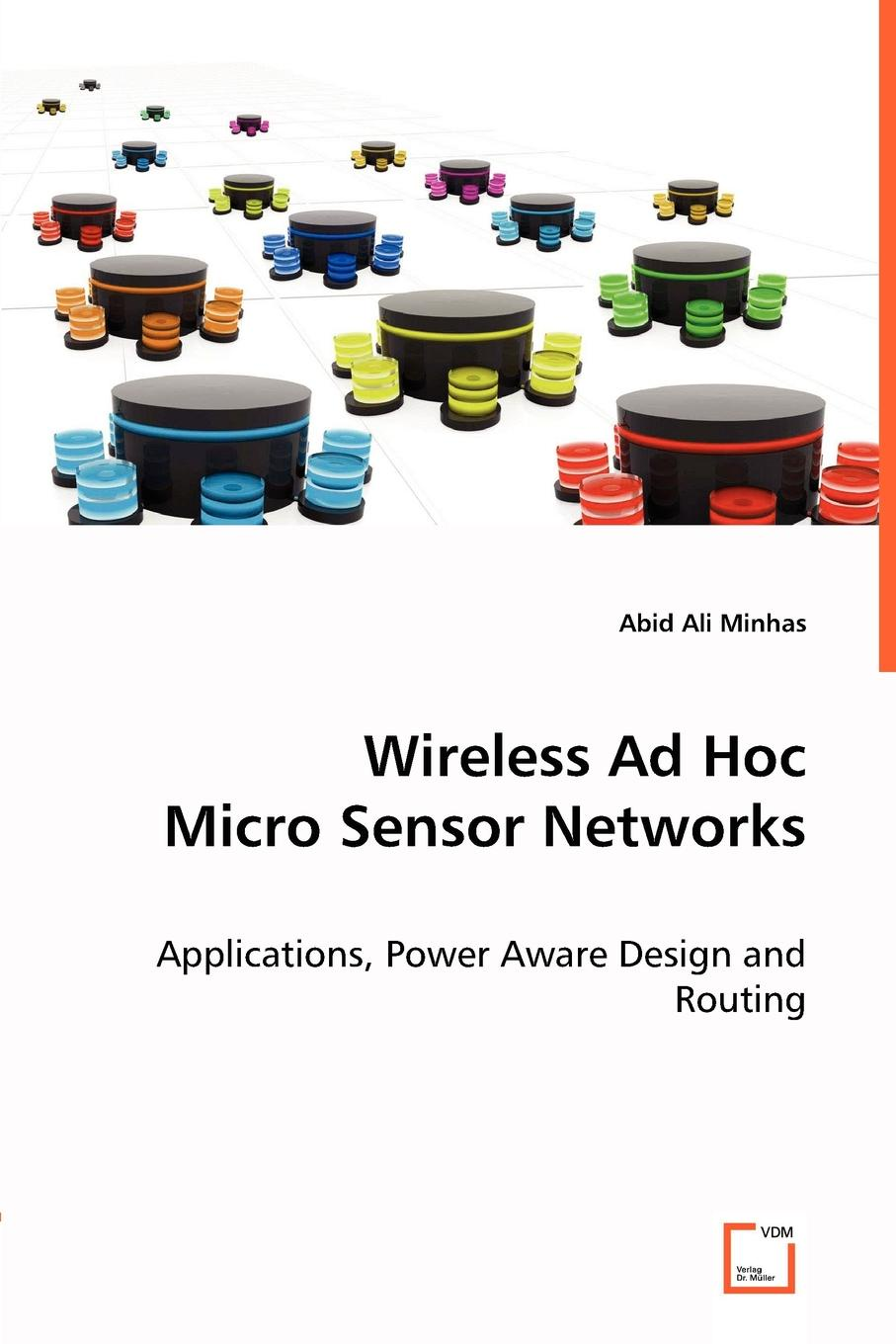 Abid Ali Minhas Wireless Ad Hoc Micro Sensor Networks subir biswas security and privacy in vehicular ad hoc networks