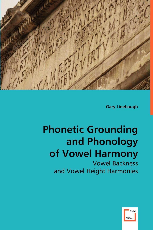 Gary Linebaugh Phonetic Grounding and Phonology of Vowel Harmony mehmet yavas applied english phonology