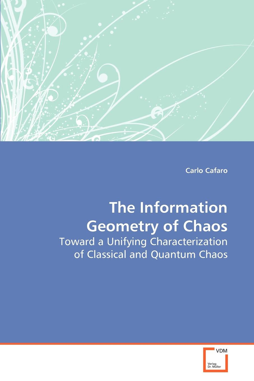 Carlo Cafaro The Information Geometry of Chaos