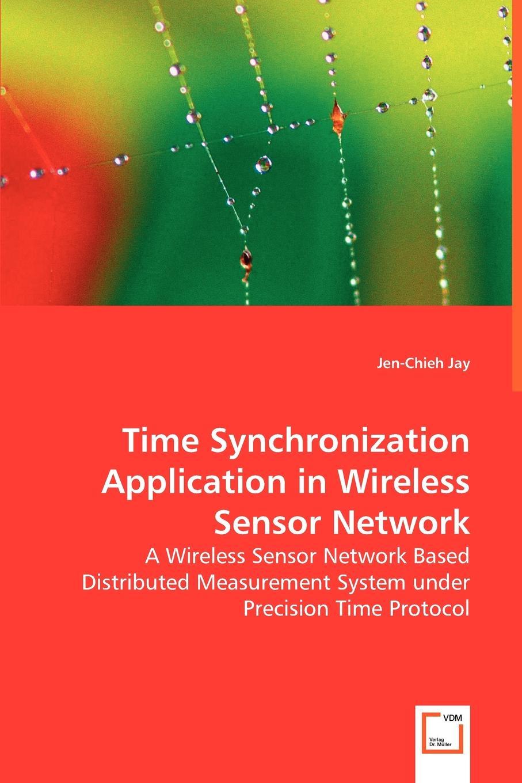 Jen Chie Jay Time Synchronization Application in Wireless Sensor Network localization in wireless sensor network