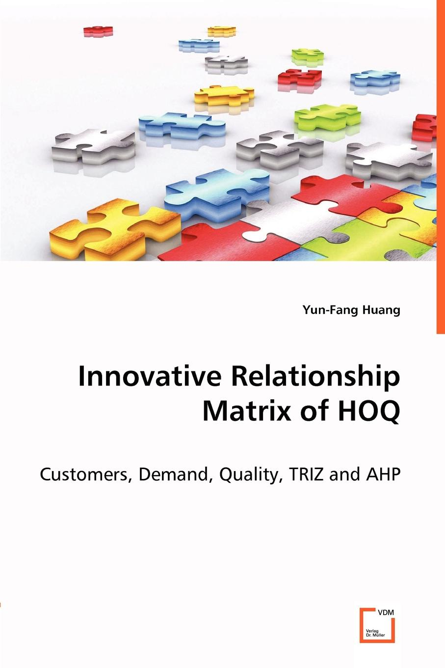 Yun-Fang Huang Innovative Relationship Matrix of HOQ qi huang innovative testing and measurement solutions for smart grid