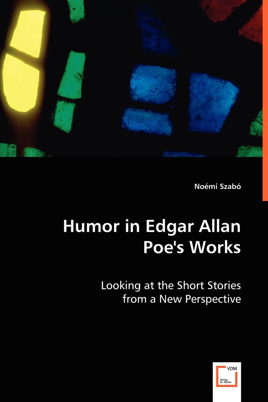 Noemi Szabo Humour in Edgar Allan Poe's Works цена в Москве и Питере