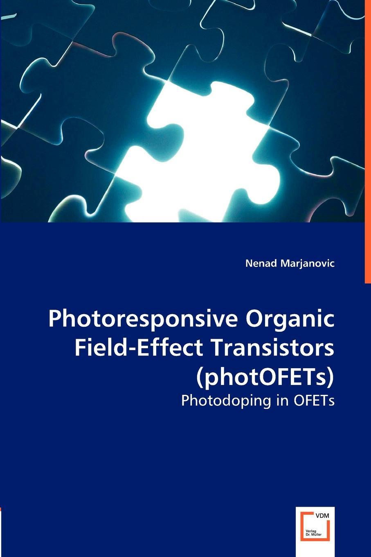 Nenad Marjanovic Photoresponsive Organic Field-Effect Transistors (photOFETs) 50pcs free shipping mpsa13 a13 to 92 darlington transistors 500ma 30v npn