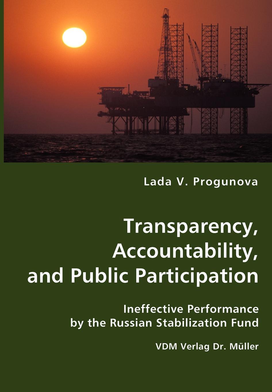 Lada V. Progunova Transparency, Accountability and Public Participation public administration and development improving accountability responsiveness and legal framework