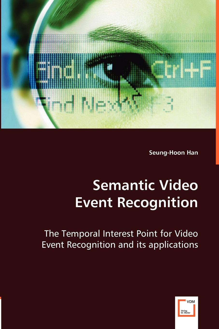 Seung-Hoon Han Semantic Video Event Recognition