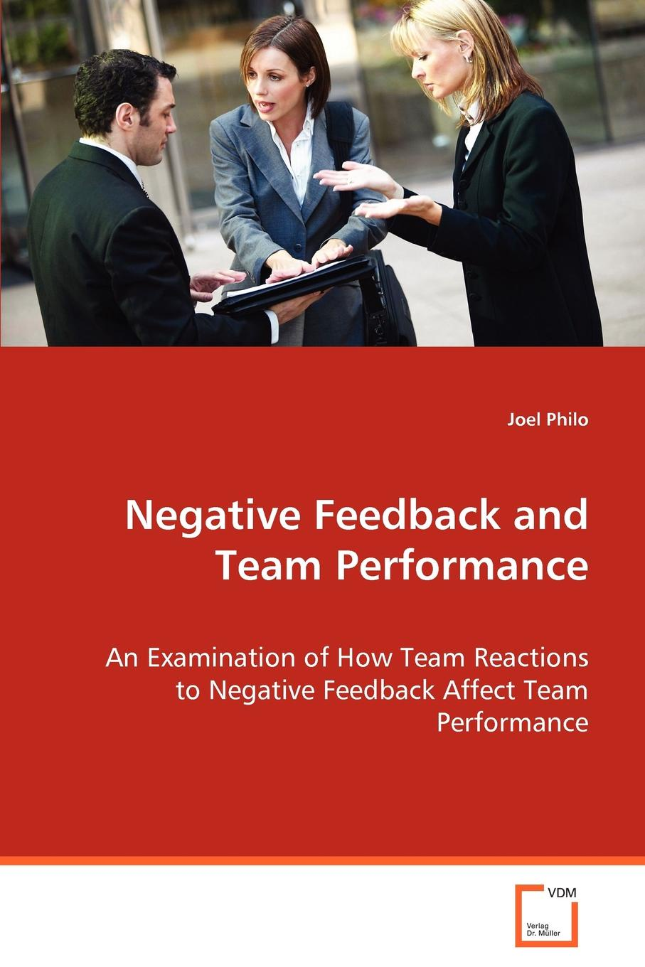 Joel Philo Negative Feedback and Team Performance