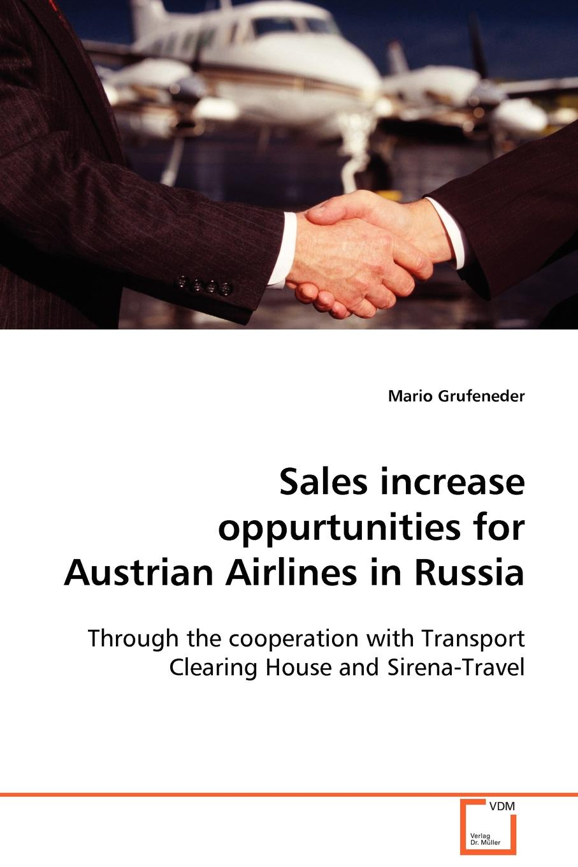цена Mario Grufeneder Sales increase oppurtunities for Austrian Airlines in Russia онлайн в 2017 году
