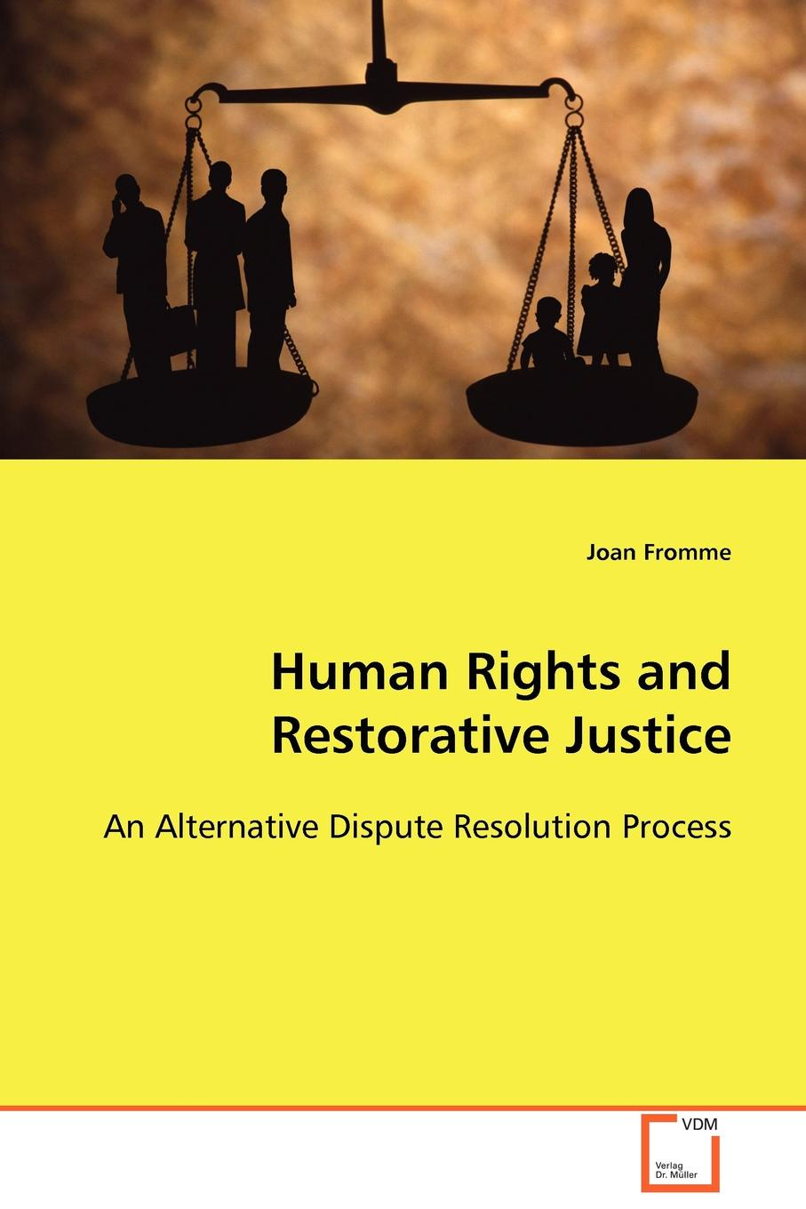 Joan Fromme Human Rights and Restorative Justice daniel levy natan sznaider human rights and memory