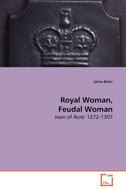 Jaime Boler Royal Women, Feudal Women