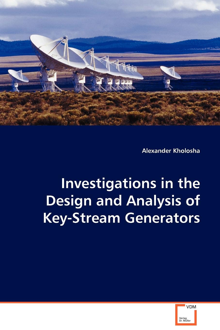 Alexander Kholosha Investigations in the Design and Analysis of Key-Stream Generators alan johnson recommendations for design and analysis of earth structures using geosynthetic reinforcements ebgeo