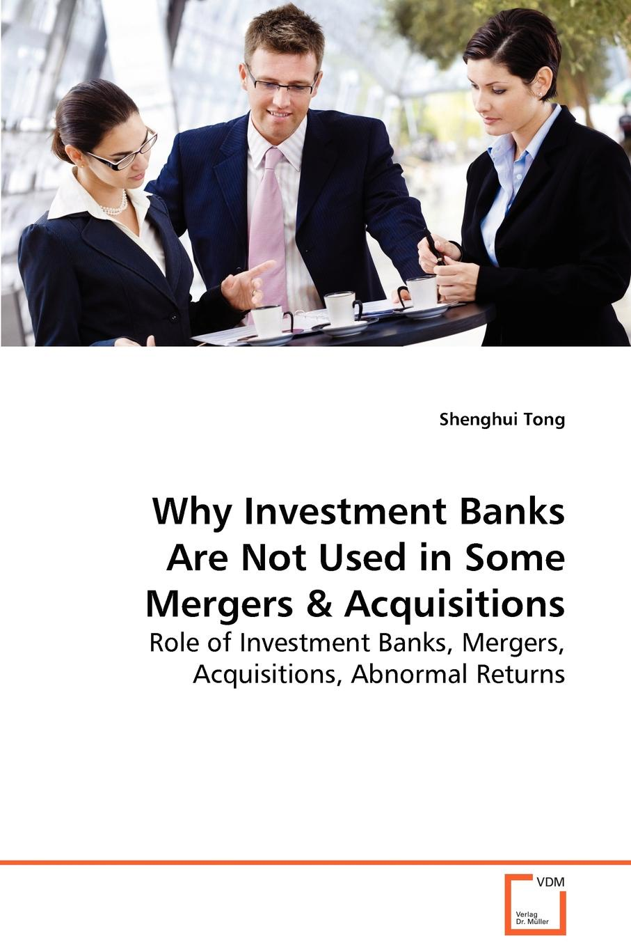 Shenghui Tong Why Investment Banks Are Not Used in Some Mergers & Acquisitions are banks bad