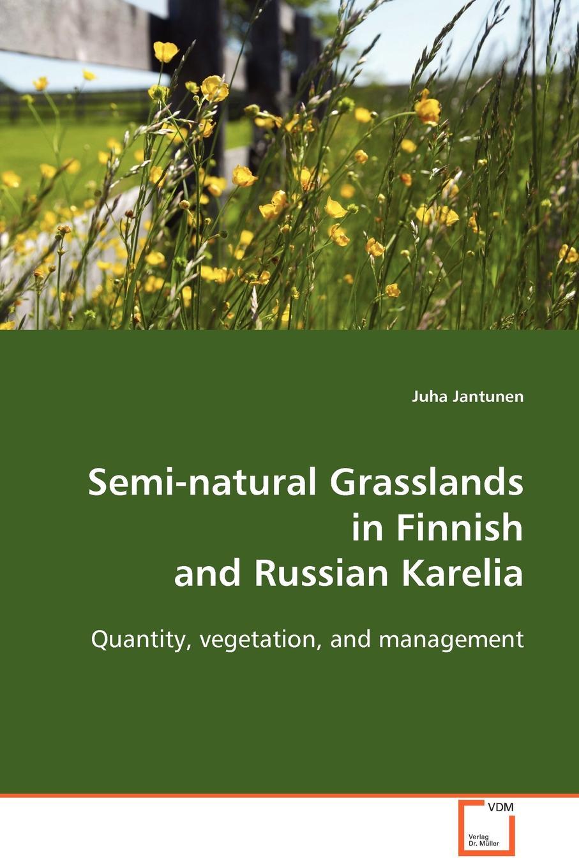 Juha Jantunen Semi-natural Grasslands in Finnish and Russian Karelia