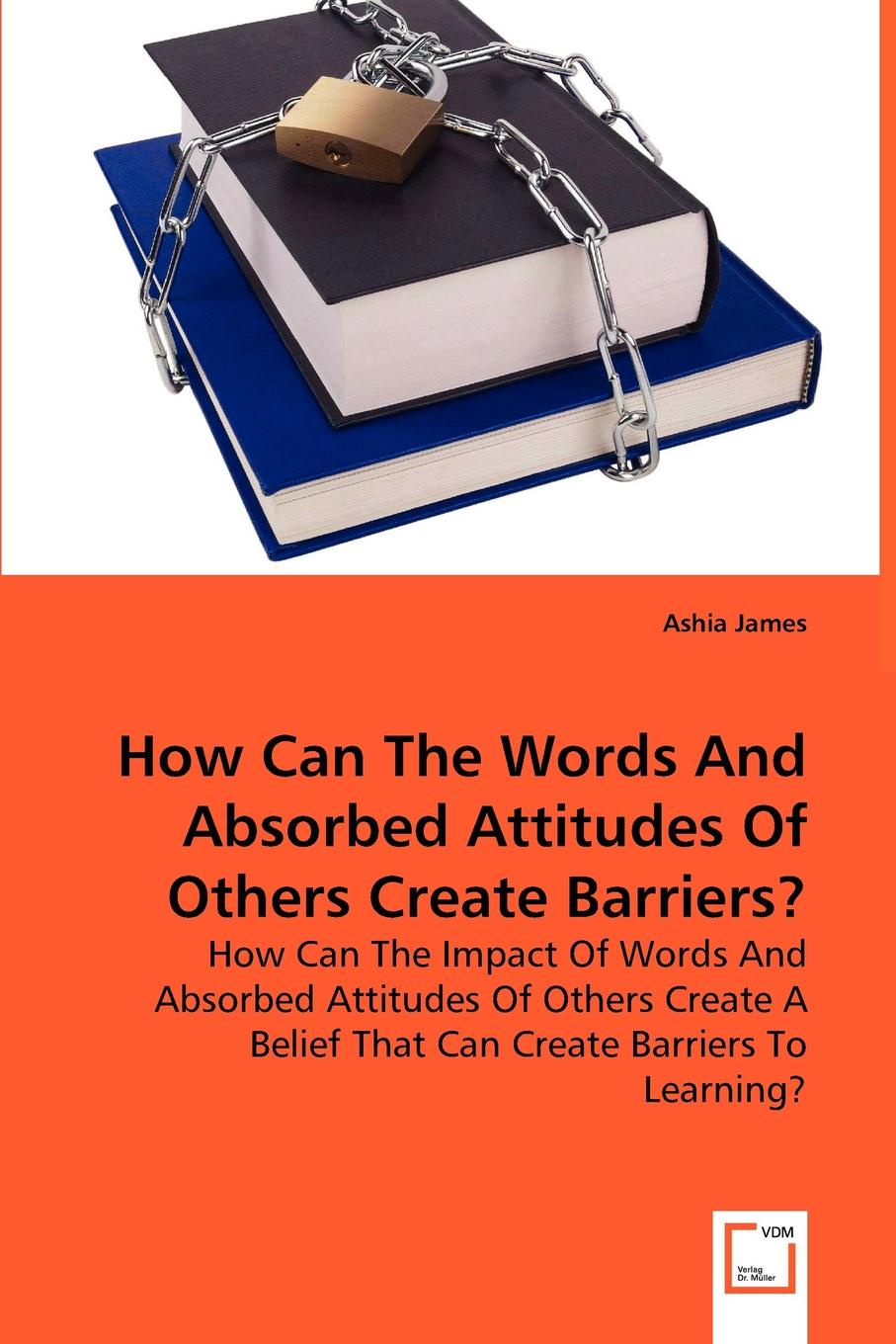 Ashia James How can the words and absorbed attitudes of others create barriers?