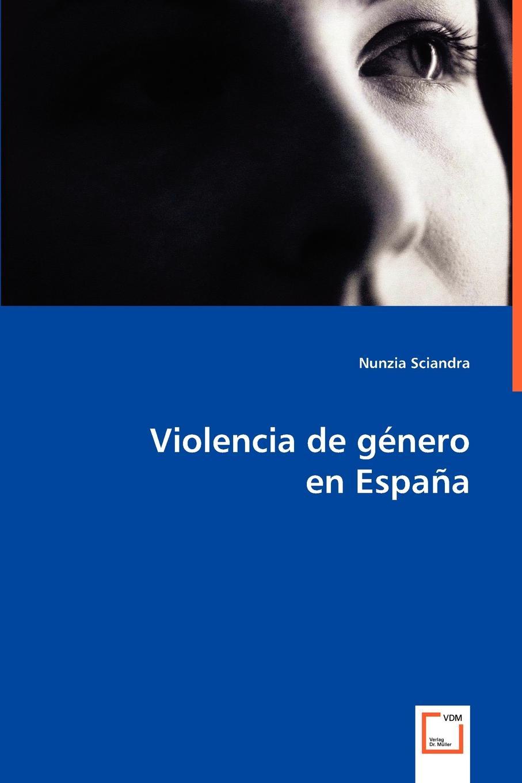 Nunzia Sciandra Violencia de genero en Espana espana general penitenciaria de españa isbn 9785392044740