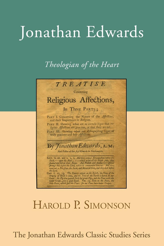 Harold P. Simonson Jonathan Edwards. Theologian of the Heart jonathan edwards a preservative against socinianism