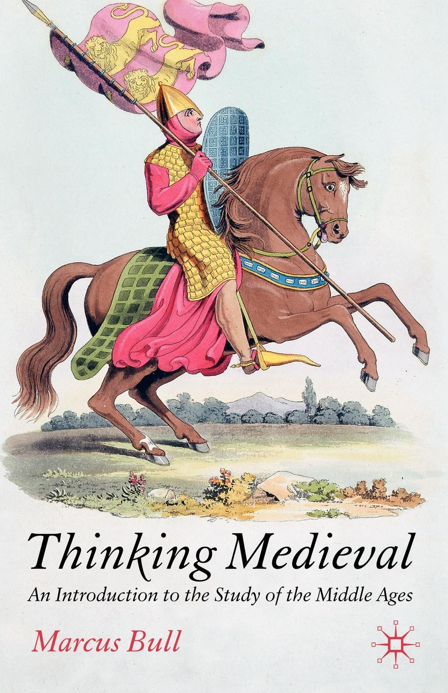 цены на Marcus Bull Thinking Medieval. An Introduction to the Study of the Middle Ages  в интернет-магазинах