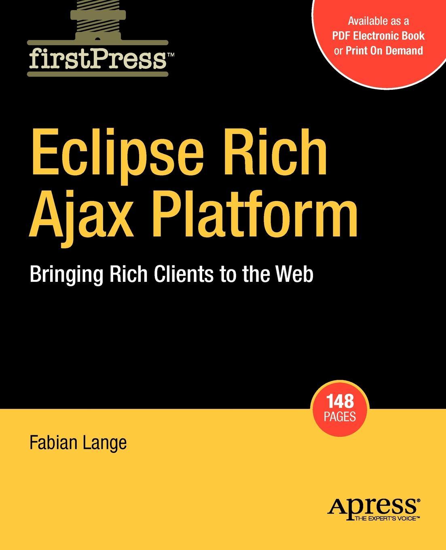 Фото - Fabian Lange, Klaus Lange Eclipse Rich Ajax Platform. Bringing Rich Client to the Web bringing