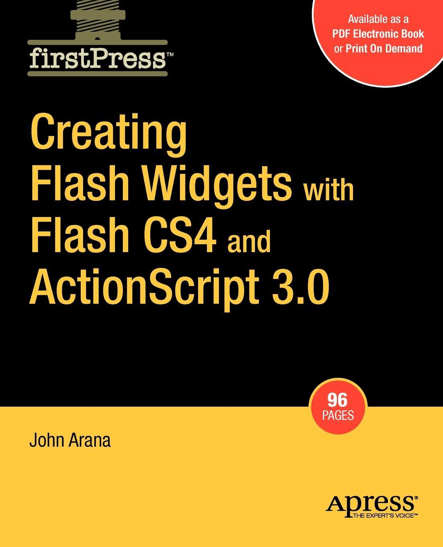 John Arana Creating Flash Widgets with Flash CS4 and ActionScript 3.0 flash
