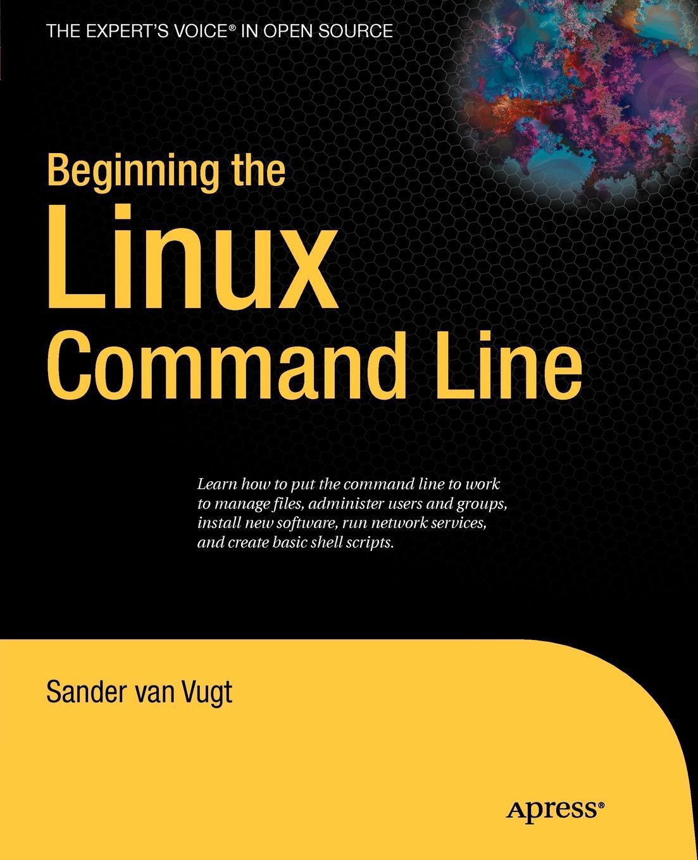 Sander Van Vugt Beginning the Linux Command Line