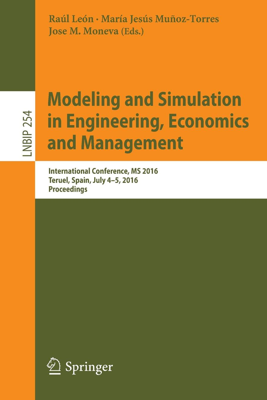 Modeling and Simulation in Engineering, Economics and Management. International Conference, MS 2016, Teruel, Spain, July 4-5, 2016, Proceedings andreas tolk engineering principles of combat modeling and distributed simulation