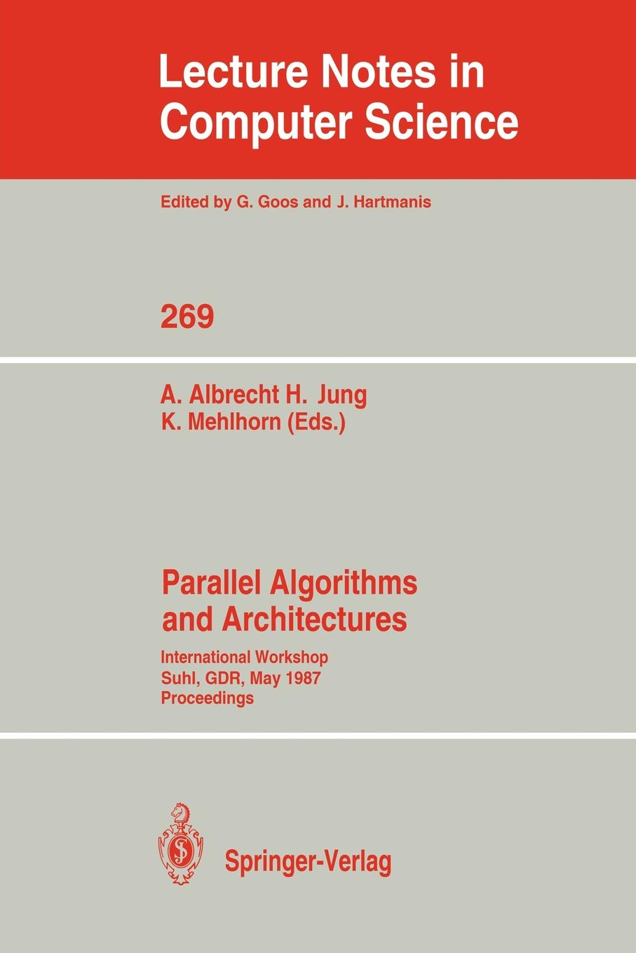 Parallel Algorithms and Architectures. International Workshop Suhl, GDR, May 25-30, 1987; Proceedings fayez gebali algorithms and parallel computing