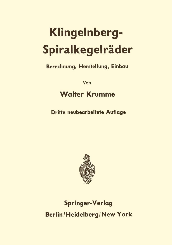 Walter Krumme Klingelnberg-Spiralkegelrader. Berechnung, Herstellung und Einbau erfahrung und berechnung