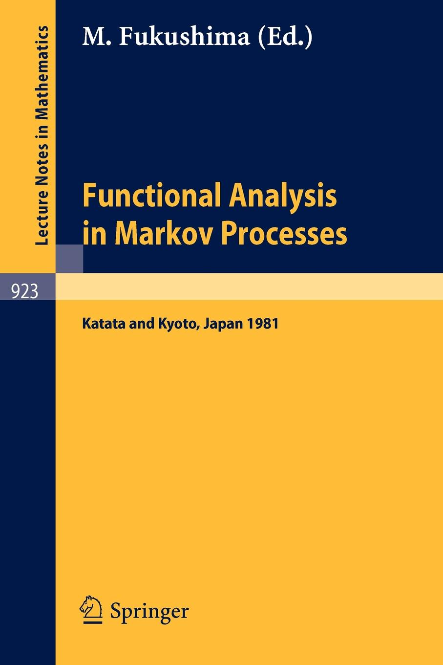 Functional Analysis in Markov Processes. Proceedings of the International Workshop Held at Katata, Japan, August 21-26, 1981 and of the International Conference Held at Kyoto, Japan, August 27-29, 1981 цена и фото