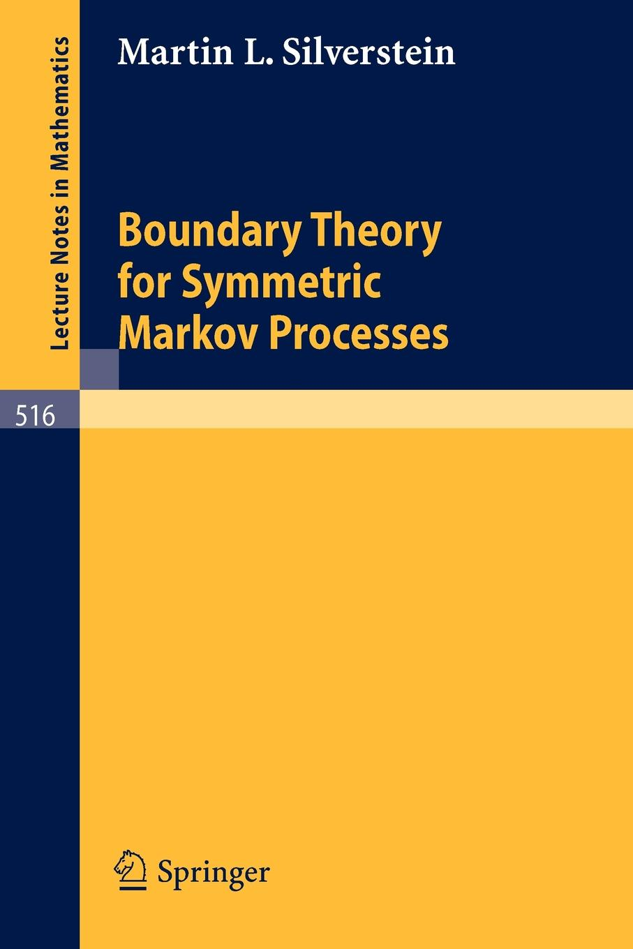 M.L. Silverstein Boundary Theory for Symmetric Markov Processes m l silverstein boundary theory for symmetric markov processes