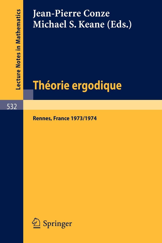 Theorie Ergodique. Actes des Journees Ergodiques, Rennes 1973/1974 theorie des matroides rencontre franco britannique actes 14 15 mai 1970