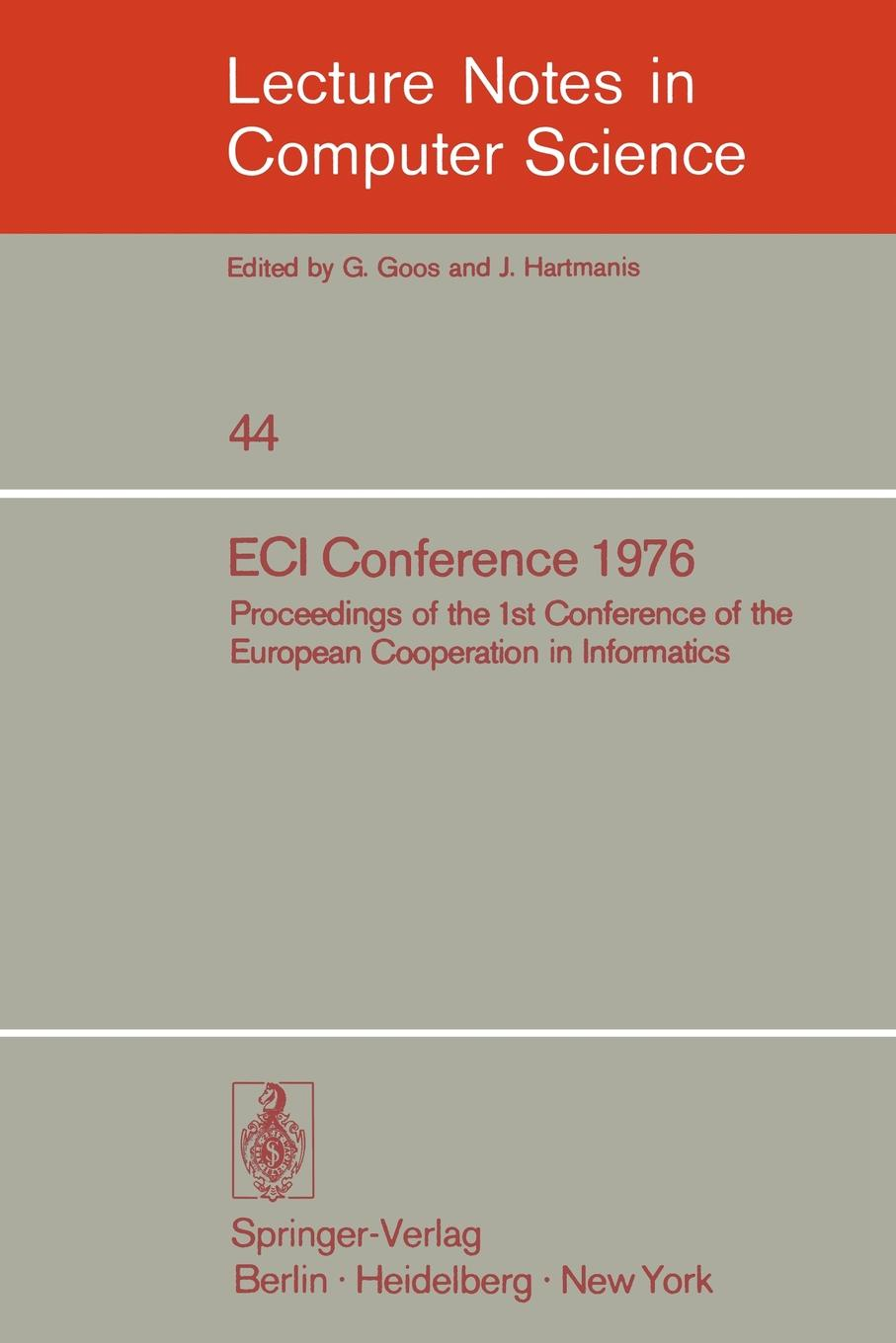Фото - ECI Conference 1976. Proceedings of the 1st Conference of the European Cooperation in Informatics, Amsterdam, August 9-12, 1976 james campbell nicholas bill karey draper proceedings of the first conference of the construction history society