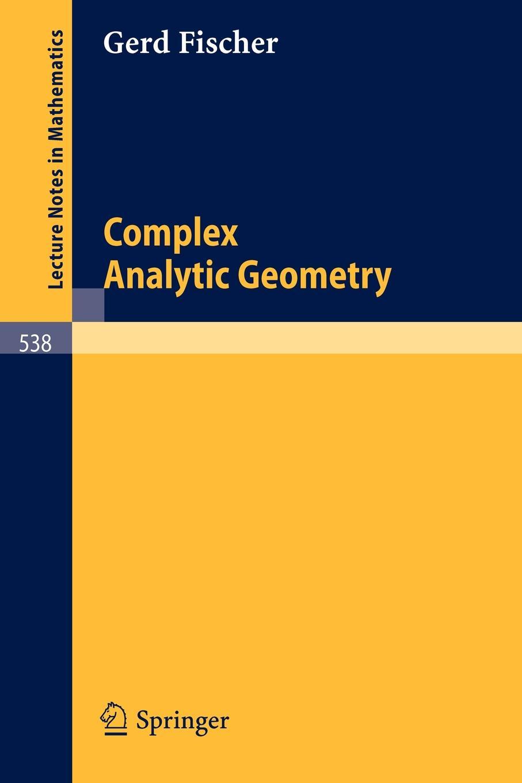 Gabriele Fischer Complex Analytic Geometry