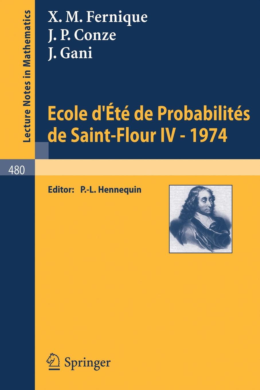 X.M. Fernique, J.P. Conze Ecole d'Ete de Probabilites de Saint-Flour IV, 1974 цена
