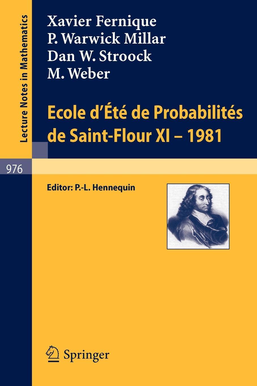 X. Fernique, P. W. Millar, D. W. Stroock Ecole D'Ete de Probabilites de Saint-Flour XI, 1981 цена