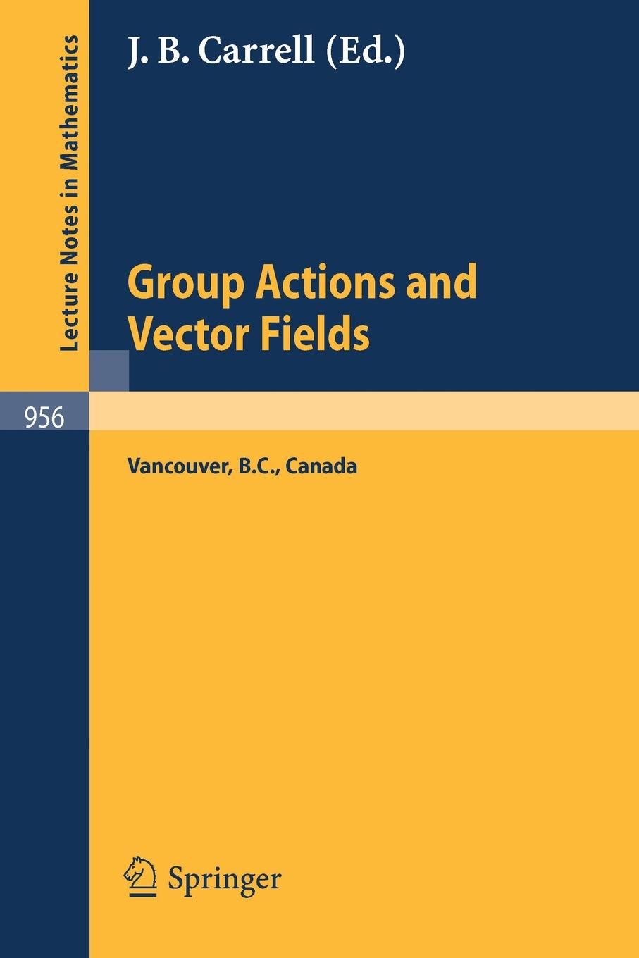 Group Actions and Vector Fields. Proceedings of a Polish-North American Seminar Held at the University British Columbia, January 15 - February 15,
