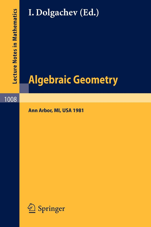 Algebraic Geometry. Proceedings of the Third Midwest Geometry Conference Held at University Michigan, Ann Arbor, USA, Nov