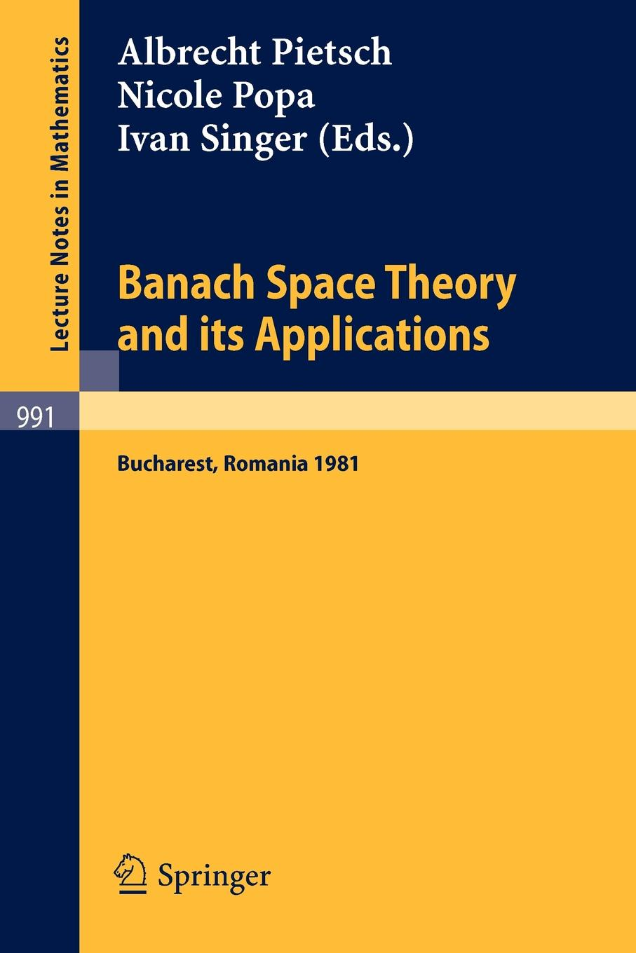 Banach Space Theory and its Applications. Proceedings of the First Romanian GDR Seminar Held at Bucharest, Romania, August 31 - September 6, 1981