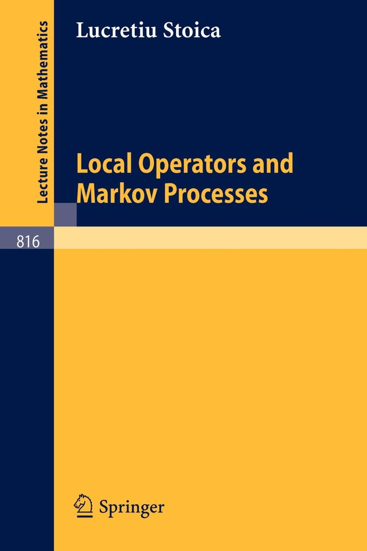 L. Stoica Local Operators and Markov Processes брошь markov design ананас
