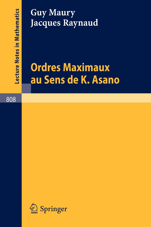 G. Maury, J. Raynaud Ordres Maximaux Au Sens de K. Asano набор сияние луны les sens de marrakech