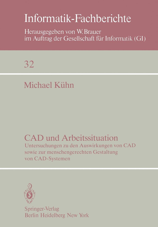 цены M. Kuhn, M. K. Hn CAD Und Arbeitssituation. Untersuchungen Zu Den Auswirkungen Von CAD Sowie Zur Menschengerechten Gestaltung Von CAD-Systemen