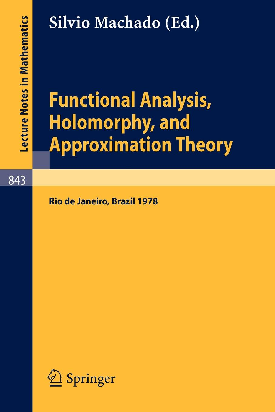 Functional Analysis, Holomorphy, and Approximation Theory. Proceedings of the Seminario de Analise Functional Holomorfia e Teoria da Aproximacao, Universidade Federal do Rio de Janeiro, Brazil, August 7-11, 1978 все цены