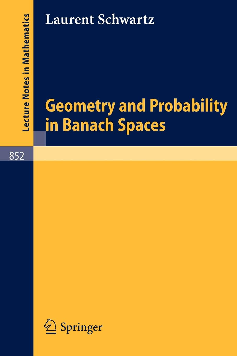 L. Schwartz Geometry and Probability in Banach Spaces цены
