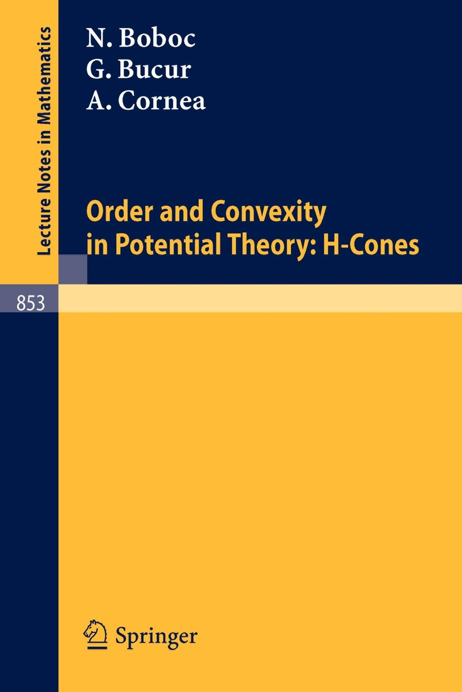 лучшая цена N. Boboc, G. Bucur, A. Cornea Order and Convexity in Potential Theory. H-Cones