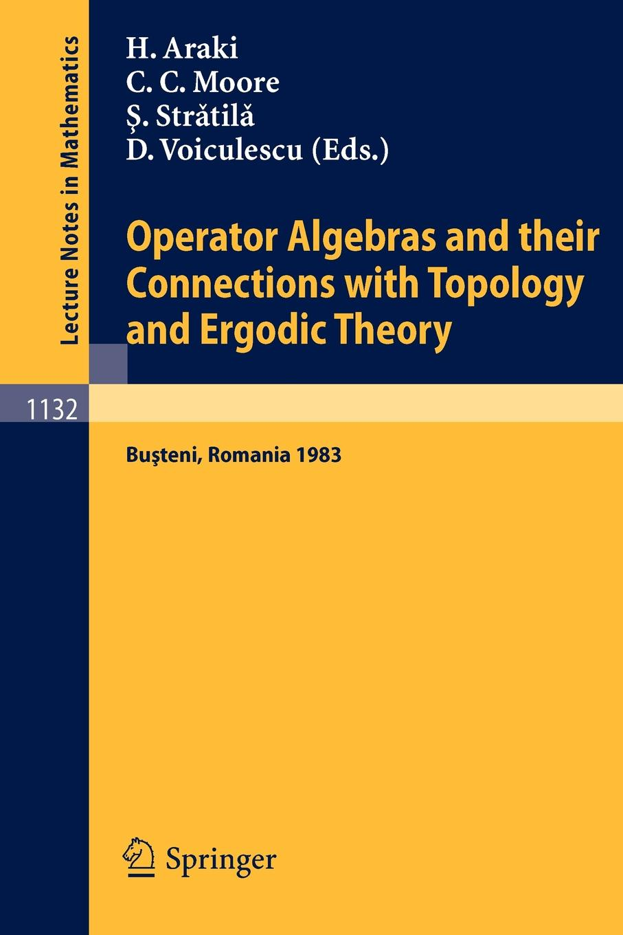 Operator Algebras and their Connections with Topology and Ergodic Theory. Proceedings of the OATE Conference held in Busteni, Romania, August 29 - September 9, 1983 цена и фото