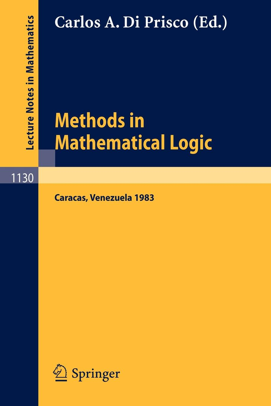 Methods in Mathematical Logic. Proceedings of the 6th Latin American Symposium on Mathematical Logic held in Caracas, Venezuela, Aug. 1-6, 1983